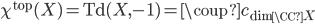 \chi^{\rm top}(X)={\rm Td}(X,-1)=\coup{c_{\text{dim}_\CC X}}