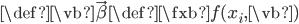 \def \vb {\vec{\beta}} \def \fxb {f(x_i,\vb)}