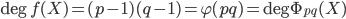 \deg f(X) = (p-1)(q-1) = \varphi (pq) = \deg \Phi_{pq}(X)