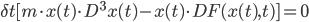 \\delta t [ m \\cdot x(t) \\cdot D^3 x(t) - x(t) \\cdot DF(x(t), t) ] = 0