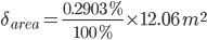 delta_{area}=frac{0.2903%}{100%}times 12.06 m^{2}