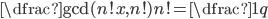 \dfrac{\gcd(n!x,n!)}{n!}=\dfrac{1}{q}