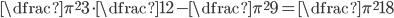 \dfrac{\pi^2}{3}\cdot\dfrac{1}{2}-\dfrac{\pi^2}{9}=\dfrac{\pi^2}{18}