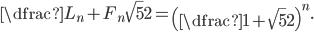 \dfrac{L_n+F_n\sqrt5}{2}=\left(\dfrac{1+\sqrt5}{2}\right)^n.