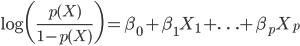 \displaystyle \begin{align} \log\biggl(\frac{p(X)}{1-p(X)}\biggr)=\beta_0+\beta_1X_1+\ldots+\beta_pX_p \end{align}