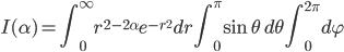 \displaystyle I(\alpha) = \int_0^\infty r^{2-2\alpha} e^{-r^2} dr \int_0^\pi \mathrm{sin} \, \theta \, d\theta \int_0^{2\pi} d\varphi