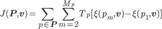 \displaystyle J({\bf P}, {\bf v}) = \sum_{p \in {\bf P}} \sum_{m=2}^{M_p} T_p[\xi(p_m, {\bf v}) - \xi(p_1, {\bf v})]