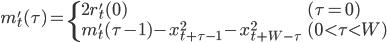 \displaystyle m'_t(\tau) = \begin{cases}     2r'_t(0) & (\tau=0) \\     m'_t(\tau-1) - x_{t+\tau-1}^2 - x_{t+W-\tau}^2 & (0 < \tau < W) \end{cases}