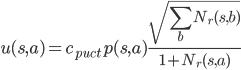 \displaystyle u(s,a) = c_{puct} p(s,a) \frac{\sqrt{\sum_b N_r(s,b)}}{1 + N_r(s,a)}