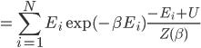 \displaystyle  = \sum_{i=1}^N E_i \exp(-\beta E_i) \frac{-E_i + U}{Z(\beta)}
