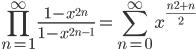 \displaystyle  \prod_{n=1}^{\infty}\frac{1-x^{2n}}{1-x^{2n-1}} = \sum_{n=0}^{\infty}x^{\frac{n^2+n}{2}}