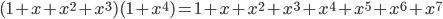 \displaystyle (1 + x + x^2 + x^3)(1 + x^4) = 1 + x + x^2 + x^3 + x^4 + x^5 + x^6 + x^7