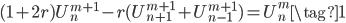 \displaystyle (1+2r)U^{m+1}_{n} - r(U^{m+1}_{n+1}+U^{m+1}_{n-1}) = U^{m}_{n} \tag{1}