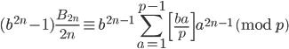\displaystyle (b^{2n}-1)\frac{B_{2n}}{2n}\equiv b^{2n-1}\sum_{a=1}^{p-1}\left[\frac{ba}{p}\right]a^{2n-1} \pmod{p}