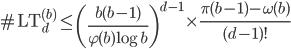 \displaystyle \#\mathrm{LT}_d^{(b)} \leq \left( \frac{b(b-1)}{\varphi (b)\log b}\right)^{d-1}\times \frac{\pi (b-1)-\omega (b)}{(d-1)!}