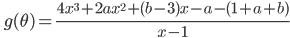 \displaystyle \, \, g(\theta)=\frac{4x^3+2ax^2+(b-3)x-a-(1+a+b)}{x-1}