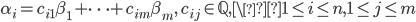 \displaystyle \alpha_i = c_{i1}\beta_1+\cdots +c_{im}\beta_m, \quad c_{ij} \in \mathbb{Q}, \1 \leq i \leq n, 1 \leq j \leq m