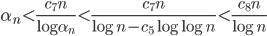 \displaystyle \alpha_n < \frac{c_7n}{\log \alpha_n} < \frac{c_7n}{\log n - c_5\log \log n} < \frac{c_8n}{\log n}