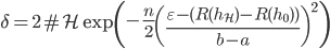 \displaystyle \delta=2\#\mathcal{H}\exp\left(-\frac{n}{2}\left(\frac{\varepsilon-(R(h_{\mathcal{H}})-R(h_{0}))}{b-a} \right)^{2}\right)