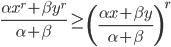 \displaystyle \frac{\alpha x^r+\beta y^r}{\alpha +\beta} \geq \left( \frac{\alpha x +\beta y}{\alpha +\beta} \right)^r