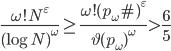 \displaystyle \frac{\omega !N^{\varepsilon}}{(\log N)^{\omega}} \geq \frac{\omega !(p_{\omega}\#)^{\varepsilon}}{\vartheta (p_{\omega})^{\omega}} > \frac{6}{5}