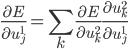 \displaystyle \frac{\partial E}{\partial u^1_{j}}  = \sum_k \frac{\partial E}{\partial u^2_k} \frac{\partial u^2_k}{\partial u^1_j}