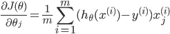 \displaystyle \frac{\partial J(\theta)}{\partial \theta_j} = \frac{1}{m} \sum_{i=1}^m (h_{\theta}(x^{(i)}) - y^{(i)}) x_j^{(i)}