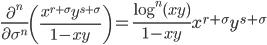 \displaystyle \frac{\partial^n}{\partial \sigma^n}\left( \frac{x^{r+\sigma}y^{s+\sigma}}{1-xy} \right) = \frac{\log^n(xy)}{1-xy}x^{r+\sigma}y^{s+\sigma}