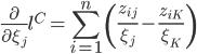 \displaystyle \frac{\partial}{\partial \xi_j}l^C = \sum_{i=1}^{n} \left(\frac{z_{ij}}{\xi_j} - \frac{z_{iK}}{\xi_K} \right)