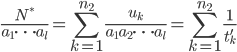 \displaystyle \frac{N^*}{a_1\cdots a_l} = \sum_{k=1}^{n_2}\frac{u_k}{a_1a_2\cdots a_l} = \sum_{k=1}^{n_2}\frac{1}{t'_k}