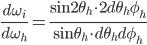 \displaystyle \frac{d\omega_i}{d\omega_h} = \frac{\sin2\theta_h \cdot 2d\theta_h \phi_h}{\sin\theta_h \cdot d\theta_h d\phi_h}