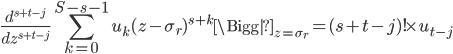 \displaystyle \frac{d^{s+t-j}}{dz^{s+t-j}}\sum_{k=0}^{S-s-1}u_k(z-\sigma_r)^{s+k}\Bigg|_{z=\sigma_r} = (s+t-j)!\times u_{t-j}