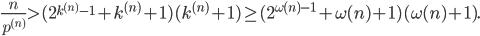 \displaystyle \frac{n}{p^{(n)}} > (2^{k^{(n)}-1}+k^{(n)}+1)(k^{(n)}+1) \geq (2^{\omega (n)-1}+\omega (n)+1)(\omega (n) +1).