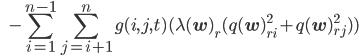 \displaystyle \hspace{5em} - \sum_{i=1}^{n-1}\sum_{j=i+1}^{n}g(i,j,t)(\lambda({\bf w})_r(q({\bf w})_{ri}^2+q({\bf w})_{rj}^2))