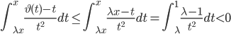\displaystyle \int_{\lambda x}^{x}\frac{\vartheta (t)-t}{t^2}dt \leq \int_{\lambda x}^{x}\frac{\lambda x-t}{t^2}dt = \int_{\lambda}^{1}\frac{\lambda -1}{t^2}dt < 0
