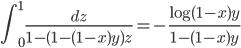 \displaystyle \int_0^1\frac{dz}{1-(1-(1-x)y)z}=-\frac{\log (1-x)y}{1-(1-x)y}