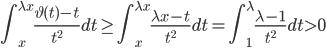 \displaystyle \int_x^{\lambda x}\frac{\vartheta (t)-t}{t^2}dt \geq \int_x^{\lambda x}\frac{\lambda x-t}{t^2}dt = \int_1^{\lambda}\frac{\lambda -1}{t^2}dt > 0