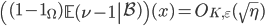 \displaystyle \left( (1-\mathbf{1}_{\Omega})\left.\mathbb{E}(\nu-1\right|\mathcal{B})\right) (x) = O_{K, \varepsilon}(\sqrt{\eta})