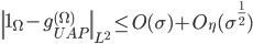 \displaystyle \left\|\mathbf{1}_{\Omega}-g_{UAP}^{(\Omega)}\right\|_{L^2} \leq O(\sigma) + O_{\eta}(\sigma^{\frac{1}{2}})