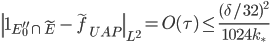 \displaystyle \left\ \mathbf{1}_{E_0''\cap \widetilde{E}}-\widetilde{f}_{UAP}\right\ _{L^2} = O(\tau) \leq \frac{(\delta/32)^2}{1024k_{\ast}}