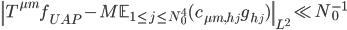 \displaystyle \left\|T^{\mu m}f_{UAP}-M\mathbb{E}_{1 \leq j \leq N_0^4}(c_{\mu m, h_j}g_{h_j})\right\|_{L^2} \ll N_0^{-1}