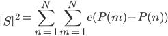 \displaystyle \left|S\right|^2 = \sum_{n=1}^N\sum_{m=1}^Ne(P(m)-P(n))