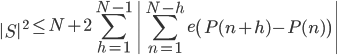 \displaystyle \left|S\right|^2 \leq N+2\sum_{h=1}^{N-1}\left| \sum_{n=1}^{N-h}e\left( P(n+h)-P(n) \right) \right|