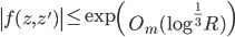 \displaystyle \left|f(z, z')\right| \leq \exp\left(O_m(\log^{\frac{1}{3}}R)\right)