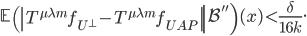 \displaystyle \left.\mathbb{E}\left(\left|T^{\mu \lambda m}f_{U^{\perp}}-T^{\mu \lambda m}f_{UAP}\right|\right|\mathcal{B}''\right)(x) < \frac{\delta}{16k}.