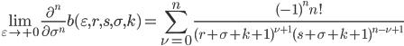\displaystyle \lim_{\varepsilon \to +0}\frac{\partial^n}{\partial \sigma^n}b(\varepsilon, r, s, \sigma, k) = \sum_{\nu = 0}^n\frac{(-1)^nn!}{(r+\sigma +k+1)^{\nu +1}(s+\sigma +k+1)^{n-\nu+1}}