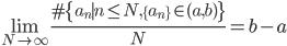 \displaystyle \lim_{N \to \infty}\frac{\#\{a_n \mid n \leq N, \{a_n\} \in (a, b)\}}{N} = b-a