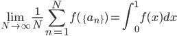 \displaystyle \lim_{N \to \infty}\frac{1}{N}\sum_{n=1}^Nf(\{a_n\}) = \int_0^1f(x)dx