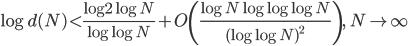 \displaystyle \log d(N) < \frac{\log 2\log N}{\log \log N}+O\left(\frac{\log N\log \log \log N}{(\log \log N)^2}\right), \quad N \to \infty