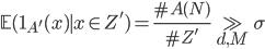 \displaystyle \mathbb{E}(\mathbf{1}_{A'}(x) \mid x \in Z') = \frac{\#A(N)}{\#Z'} \gg_{d, M} \sigma
